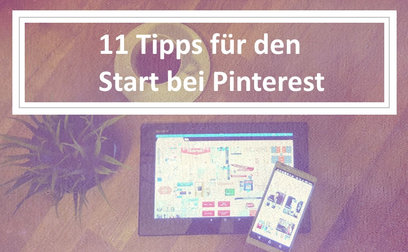 11 Tipps für den Start bei Pinterest