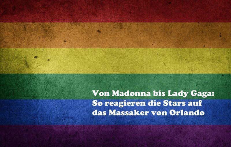 Von Madonna bis Lady Gaga: So reagieren die Stars auf das Massaker von Orlando
